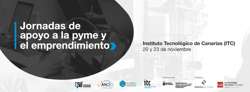 Jornadas de apoyo a la PYME y el Emprendimiento; 20 y 23 de noviembre, ITC Santa Cruz de Tenerife