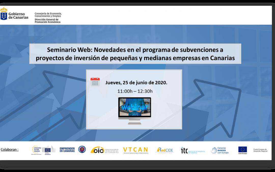 """Seminario Web """"Novedades en el programa de subvenciones a proyectos de inversión de pequeñas y medianas empresas en Canarias"""""""